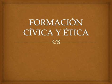 imagenes de formacin cvica y tica formaci 243 n c 237 vica y 233 tica 11