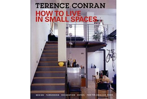 how to live in small spaces how to live in small spaces by terence conran books
