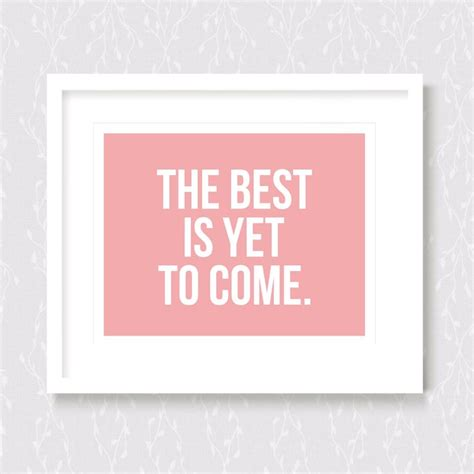Print Inspiratif The Best Is Yet To Come Hiasan Dinding 1 49 best images about prints on border