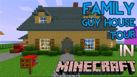 minecraft family house minecraft family guy house tour youtube
