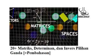 soal matriks determinan  invers pilihan ganda