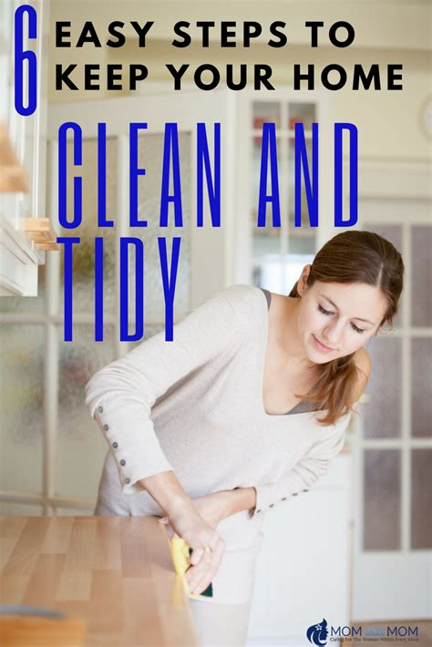 keeping your house clean 6 easy steps to keep your house clean and tidy momless mom