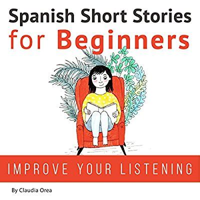 descargar spanish short stories for beginners improve your reading and listening skills in