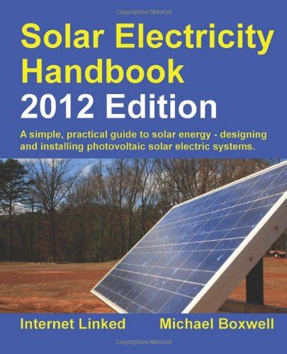 solar electricity handbook 2018 edition a simple practical guide to solar energy designing and installing solar photovoltaic systems books simple home solar power systems how to solar power your home