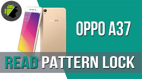 pattern lock in oppo a71 how to read pattern lock on oppo a37 by miracle tool 2 58