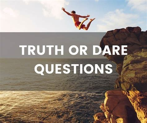 Or Dares Great Or Questions Even Better Dares