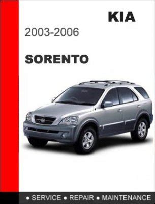 car service manuals pdf 2006 kia sorento security system 2003 2006 kia sorento factory service repair manual download manu