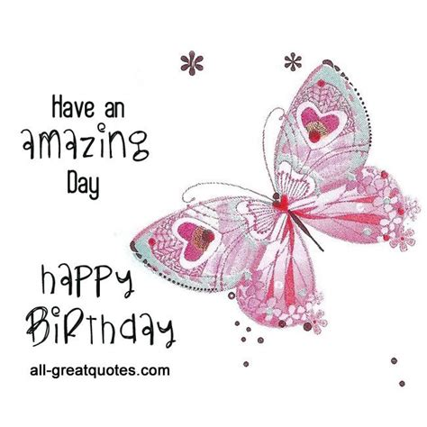 Amazing Happy Birthday Quotes 267 Best Images About Happy Birthday Wishes On Pinterest