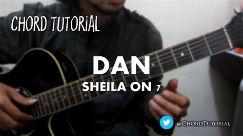tutorial gitar dan sheila on 7 chord so7 dan dan sheila on 7 chord youtube