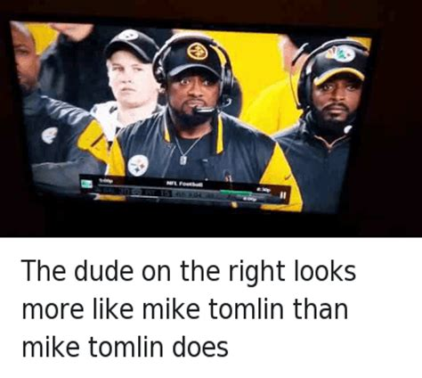 Mike Tomlin Memes - 25 best memes about doppelganger and mike tomlin doppelganger and mike tomlin memes