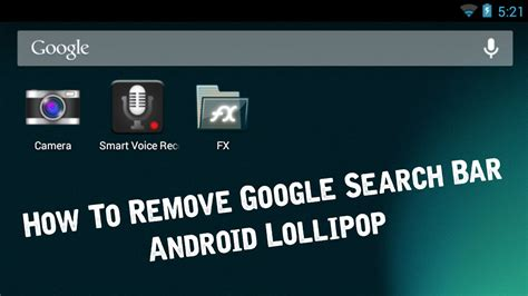 search bar for android how to remove search bar android lollipop no root no launcher