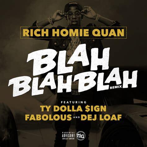 rich homie quan listen lyrics rich homie quan blah blah blah remix lyrics genius