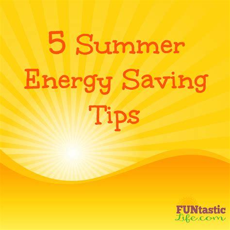 Summer Energy Saving Tips | 5 summer energy saving tips funtastic life