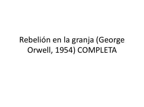 rebelion en la granja rebeli 243 n en la granja george orwell 1954