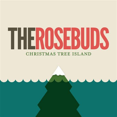 christmas tree island the rosebuds