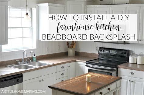 how to install a kitchen backsplash 2018 how to install a beadboard kitchen backsplash artful homemaking