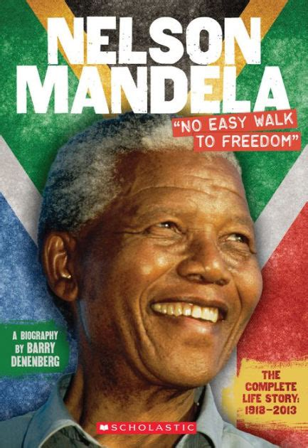 nelson mandela biography by barry denenberg nelson mandela quot no easy walk to freedom quot by barry