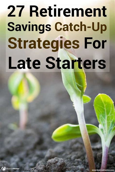 A Late Starter S Guide To Retirement 27 retirement savings catch up strategies for late starters financial mentor howldb