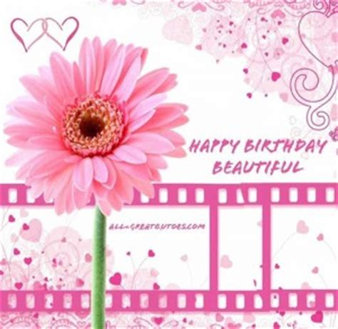 Happy Birthday My Beautiful Quotes Beautiful Birthday Quotes Quotesgram