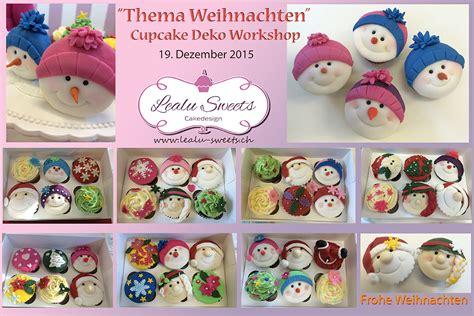 Deko Weihnachten 2015 by Cupcake Deko Workshop Weihnachten Dezember 2015 Lealu
