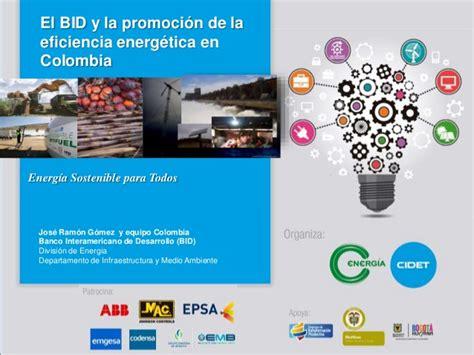 web bid el bid y la promoci 243 n de la eficiencia energ 233 tica en colombia