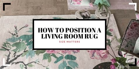 how to position a rug in a living room how to position a living room rug size shape matter