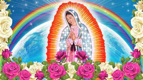 imagenes de la virgen de guadalupe con un mensaje la virgen de guadalupe dias festivos en mexico