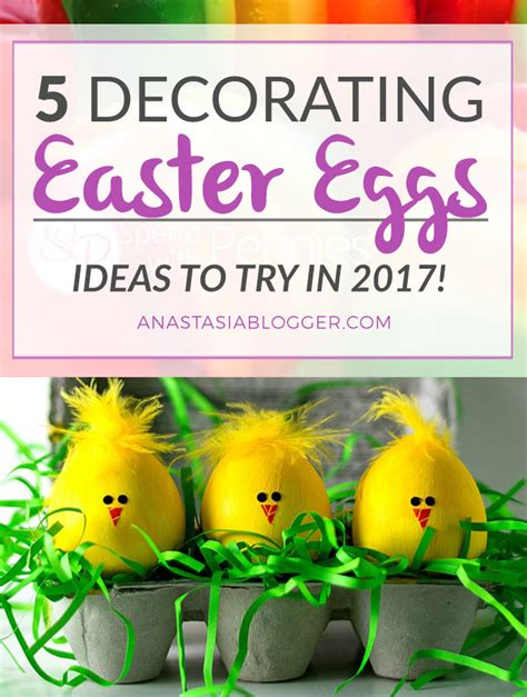 easter ideas 2017 5 decorating easter eggs ideas to try in 2017 check out
