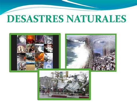 desastres naturales parte 2 desastres naturales parte 1 desastres naturales desastres naturales y antr 243 picos