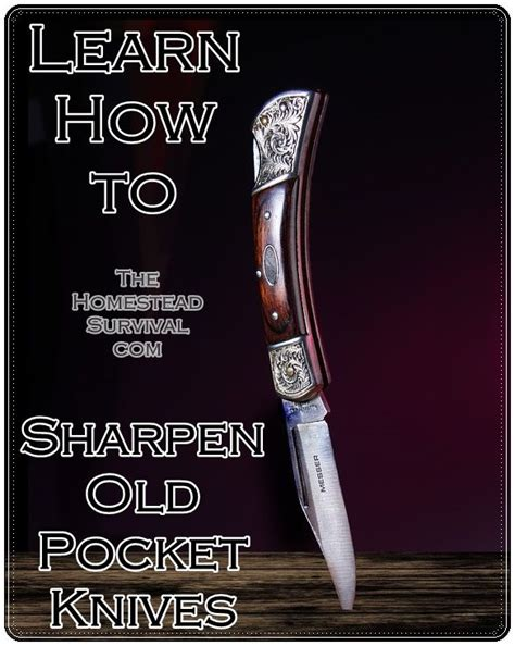 how to sharpen your knife skills in the kitchen and knife safety tips learn how to sharpen old pocket knives homesteading