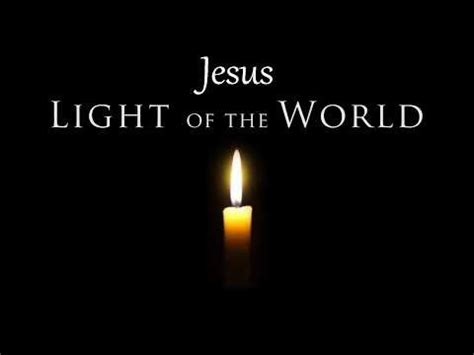 jesus is the light jesus the light of the 8 12 30 tbc100916