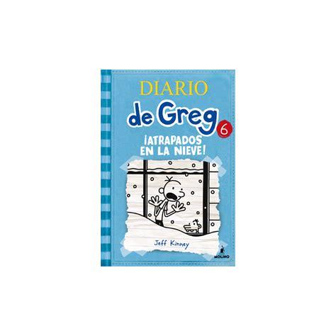 libro diario de greg 6 diario de greg 6 161 atrapados en la nieve jeff kinney libros el corte ingl 233 s