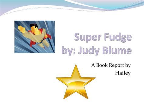 judy blume fudge book report ppt fudge by judy blume powerpoint presentation
