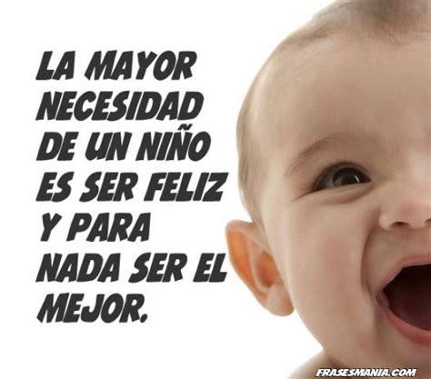 mensajes para un nino la mayor necesidad de un ni 241 o es ser feliz y frases