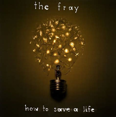 how to a the fray how to save a lyrics and tracklist genius