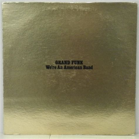 Grand Funk We Re American Band 1973 Capitol Records Gatefold Vinyl 2 album we re an american band by grand funk railroad on cdandlp