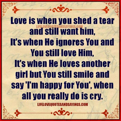You Can Shed A Tear by Quotes About Still Loving Him Quotesgram