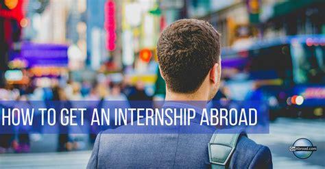 intern abroad how to get an internship abroad goabroad