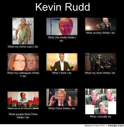 Kevin Rudd Memes - kevin rudd meme generator what i do