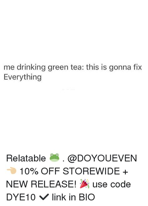 Green Tea Meme - me drinking green tea this is gonna fix everything
