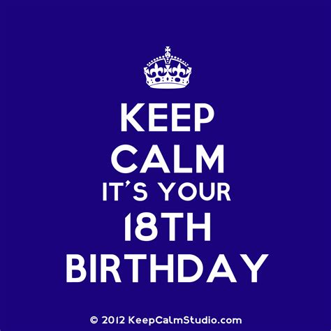 Quotes For 18th Birthday Keep Calm 18th Birthday Quotes Quotesgram