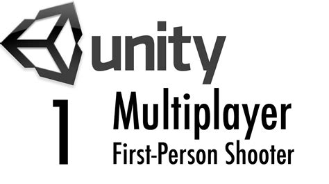unity tutorial on intro to networking unity 3d multiplayer first person shooter