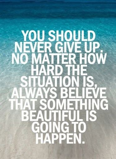 never give up quotes 60 most inspirational quotes about never give up