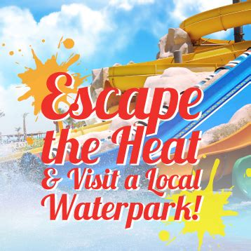 escape the heat and visit a local waterpark country home