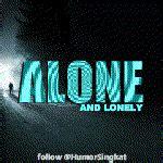 animasi alone and lonely gambar kata dp blackberry gerak gambar humor dp bbm lucu