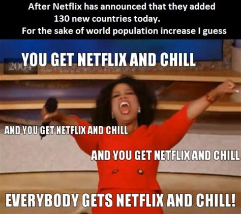 Movies And Chill Meme - neflix and chill around the world