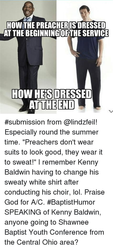 Times It Might Be Okay For To Wear Dresses by 25 Best Memes About Baptist Memes God Lol And Summer