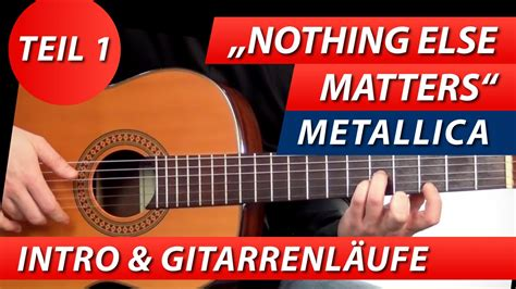 youtube tutorial nothing else matters metallica nothing else matters intro 1 gitarre lernen