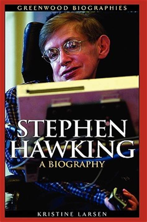 biography about book stephen hawking a biography by kristine larsen reviews