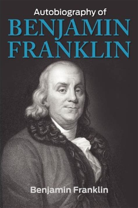 biography benjamin franklin book ebook the autobiography of benjamin franklin free ebooks